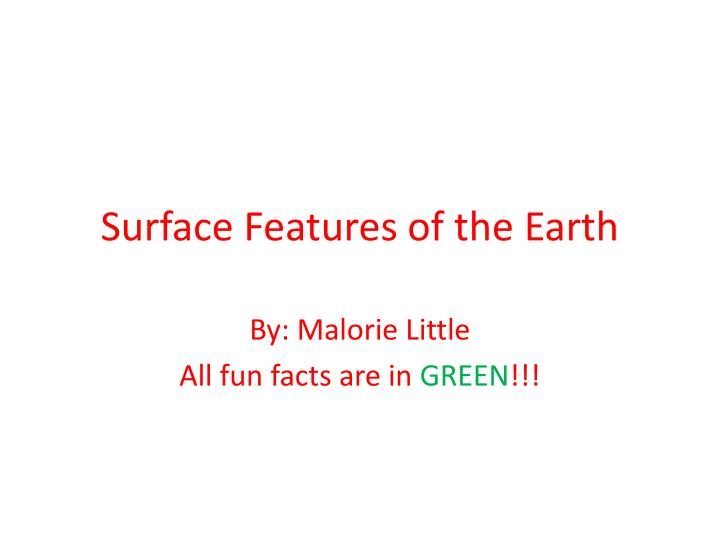 Surface features of the earth