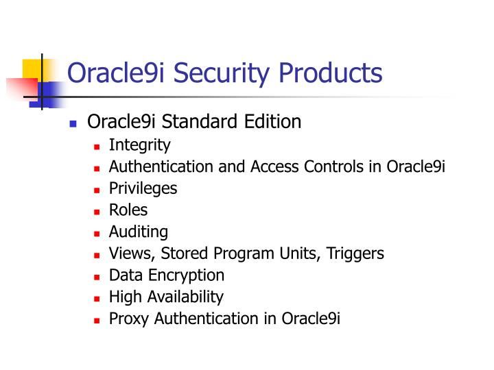 Oracle9i Security Products