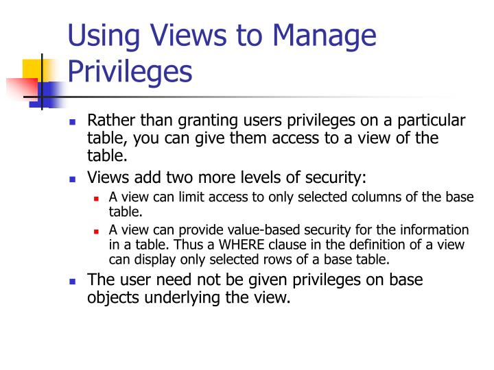Using Views to Manage Privileges