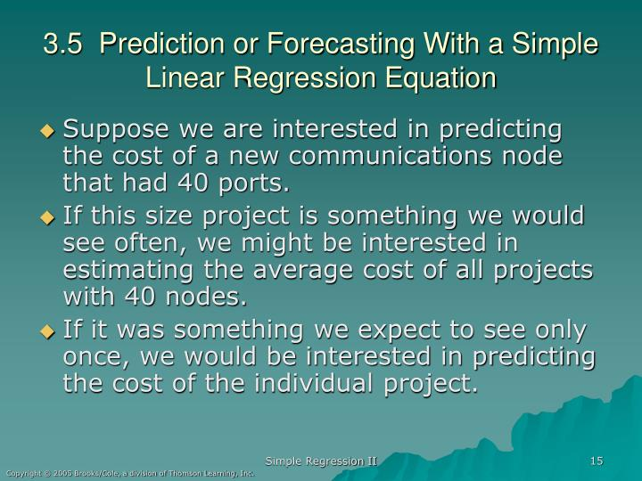 3.5  Prediction or Forecasting With a Simple Linear Regression Equation