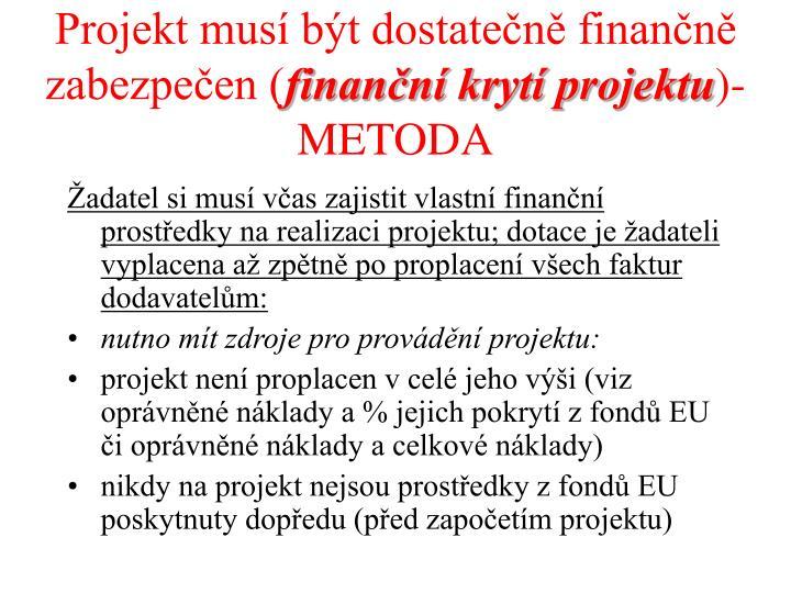 Projekt musí být dostatečně finančně zabezpečen (