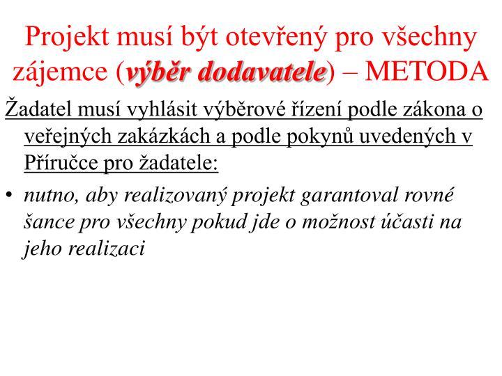 Projekt musí být otevřený pro všechny zájemce (