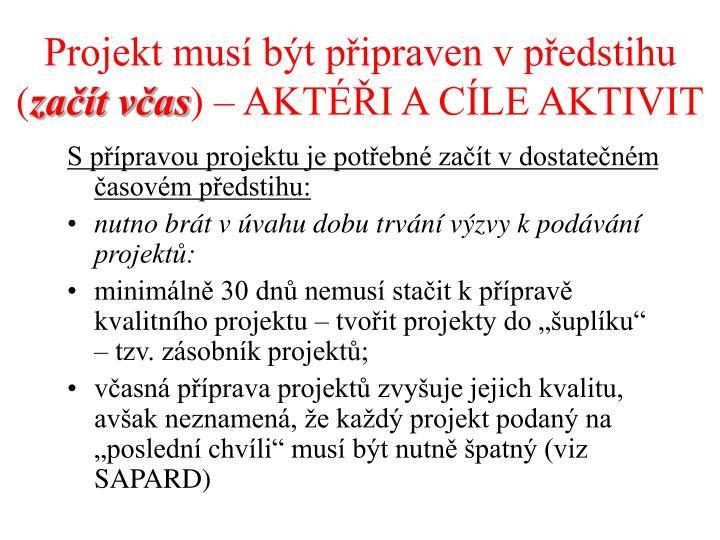Projekt musí být připraven v předstihu (