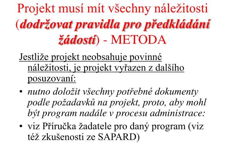 Projekt musí mít všechny náležitosti (
