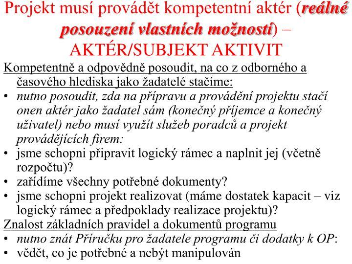 Projekt musí provádět kompetentní aktér (