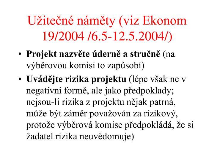 Užitečné náměty (viz Ekonom 19/2004 /6.5-12.5.2004/)