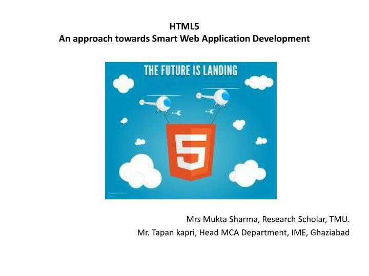 Html5 an approach towards smart web application development