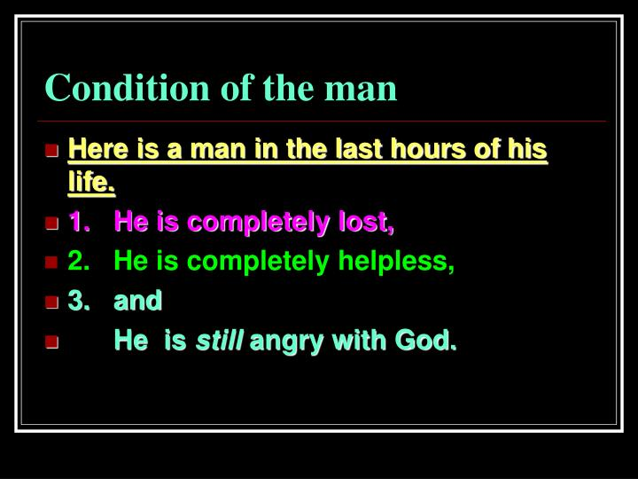 Condition of the man