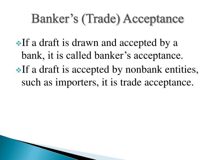 Banker's (Trade) Acceptance