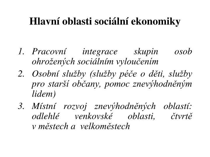 Hlavní oblasti sociální ekonomiky