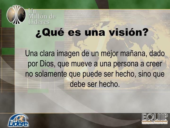 ¿Qué es una visión?