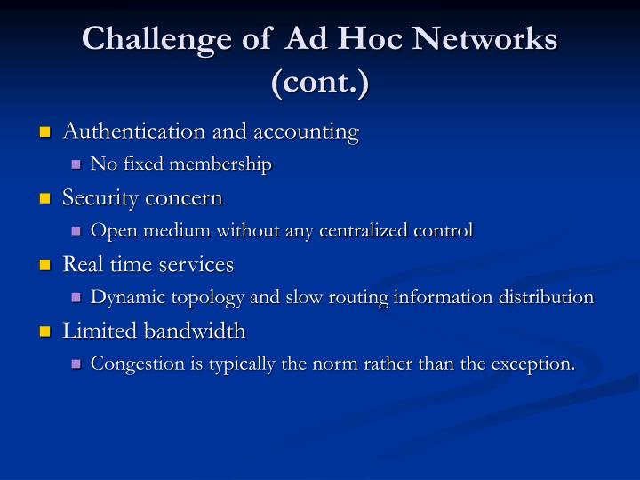 Challenge of Ad Hoc Networks (cont.)