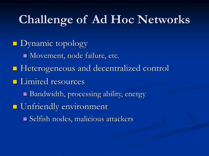 Challenge of Ad Hoc Networks
