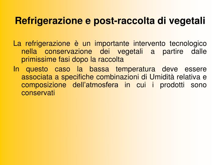Refrigerazione e post-raccolta di vegetali