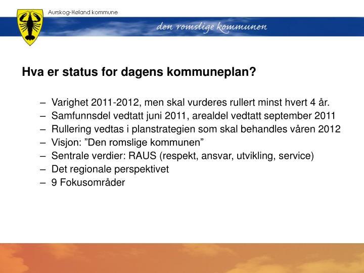 Hva er status for dagens kommuneplan?
