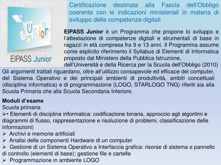 Certificazione destinata alla Fascia dell'Obbligo coerente con le indicazioni ministeriali in materia di sviluppo delle competenze digitali