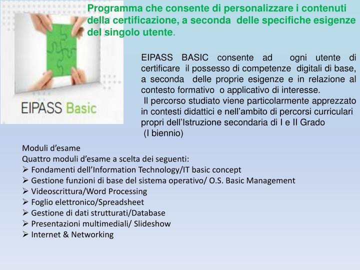 Programma che consente di personalizzare i contenuti della certificazione, a seconda  delle specifiche esigenze del singolo utente