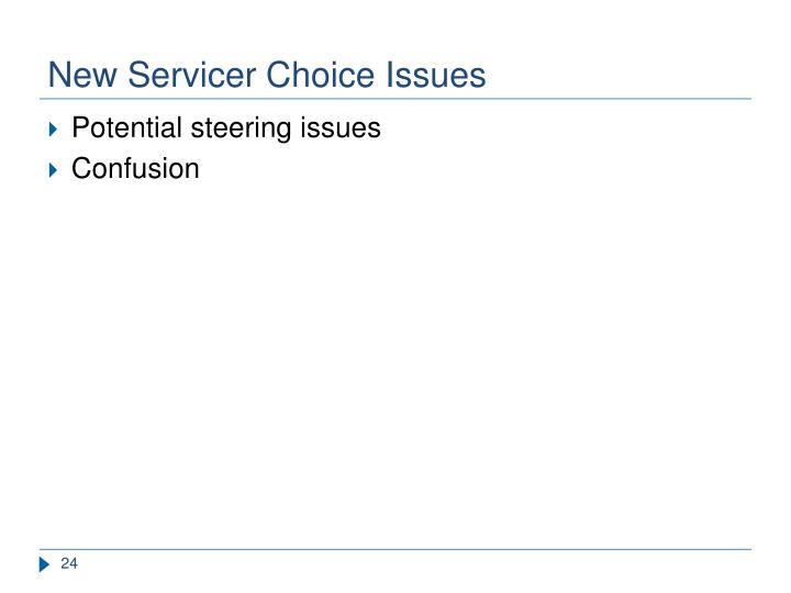 New Servicer Choice Issues