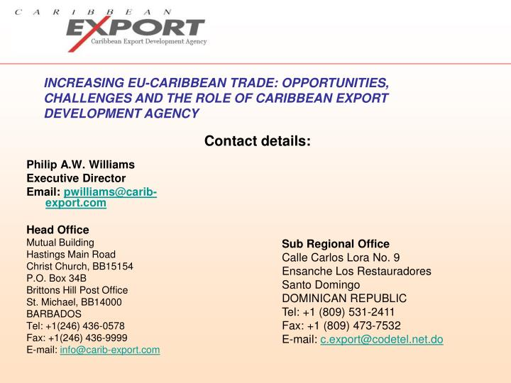 INCREASING EU-CARIBBEAN TRADE: OPPORTUNITIES, CHALLENGES AND THE ROLE OF CARIBBEAN EXPORT DEVELOPMENT AGENCY
