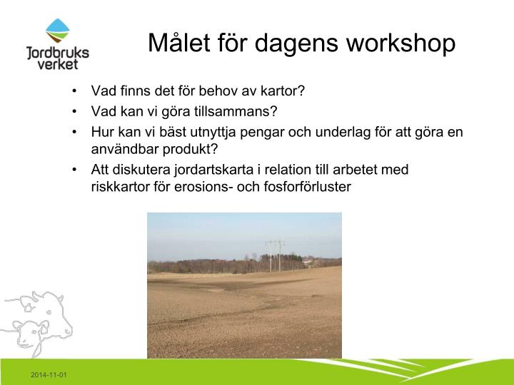 Målet för dagens workshop