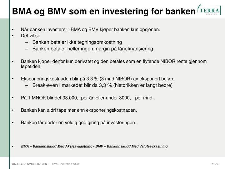 BMA og BMV som en investering for banken