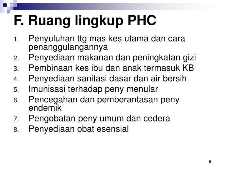 F. Ruang lingkup PHC