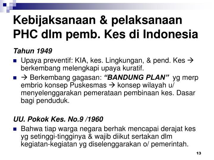 Kebijaksanaan & pelaksanaan PHC dlm pemb. Kes di Indonesia