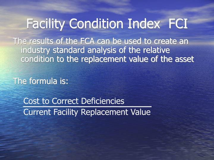Facility Condition Index  FCI
