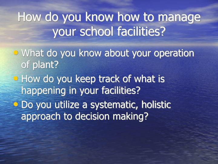 How do you know how to manage your school facilities?