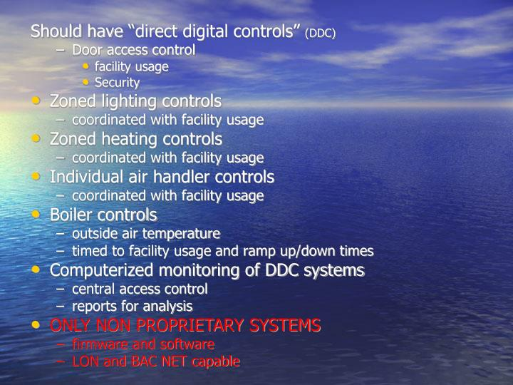 "Should have ""direct digital controls"""