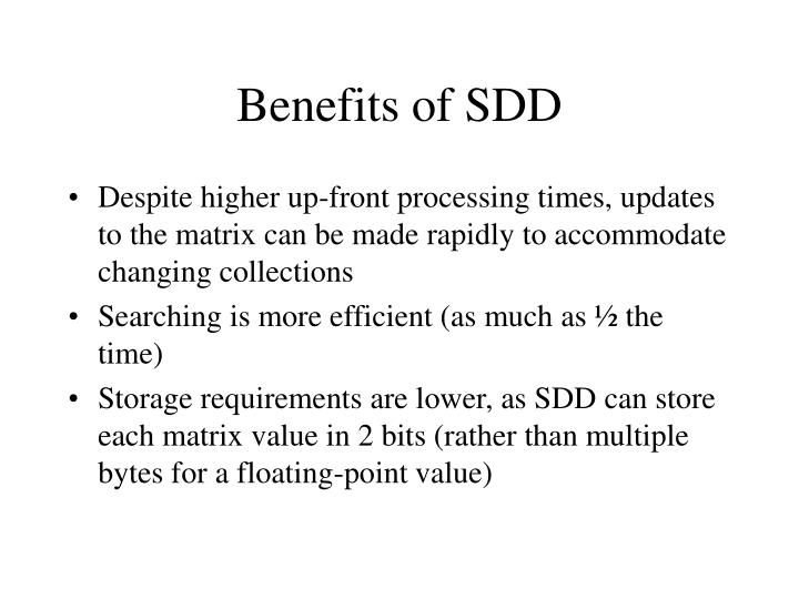 Benefits of SDD