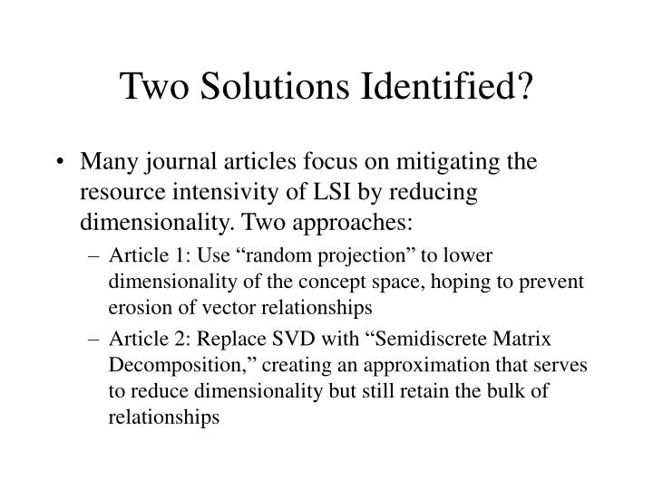 Two Solutions Identified?