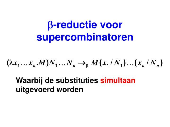 -reductie voor supercombinatoren