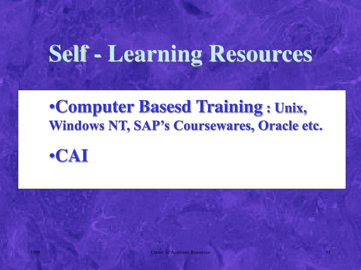 Self - Learning Resources