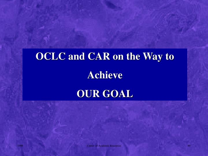OCLC and CAR on the Way to