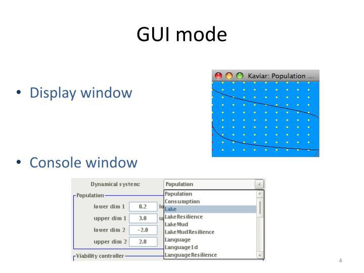 GUI mode