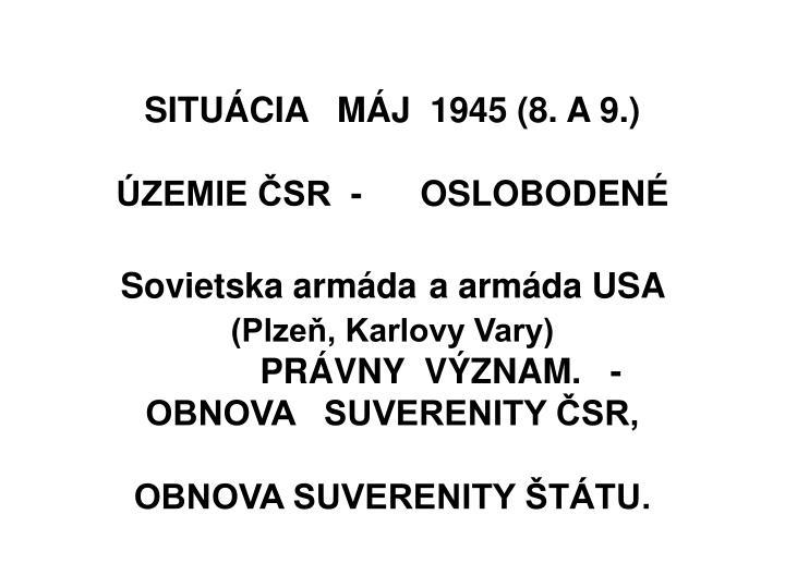 SITUÁCIA   MÁJ  1945 (8. A9.)