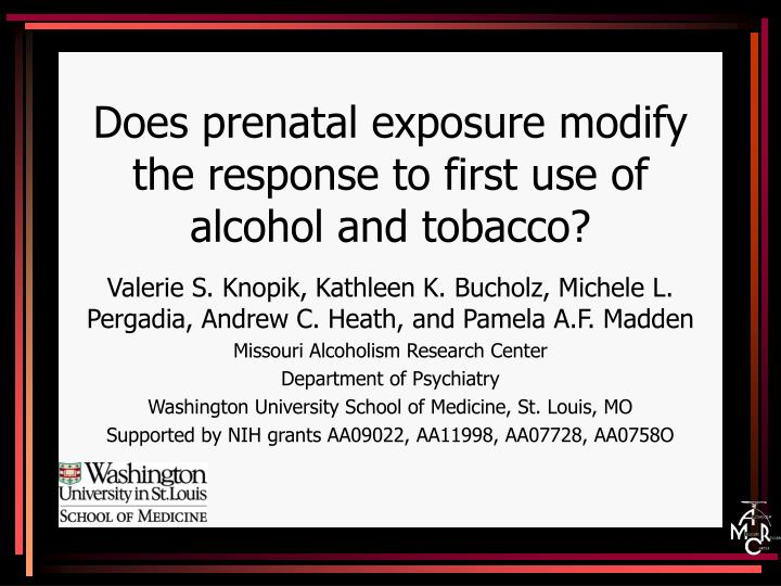 Does prenatal exposure modify the response to first use of alcohol and tobacco