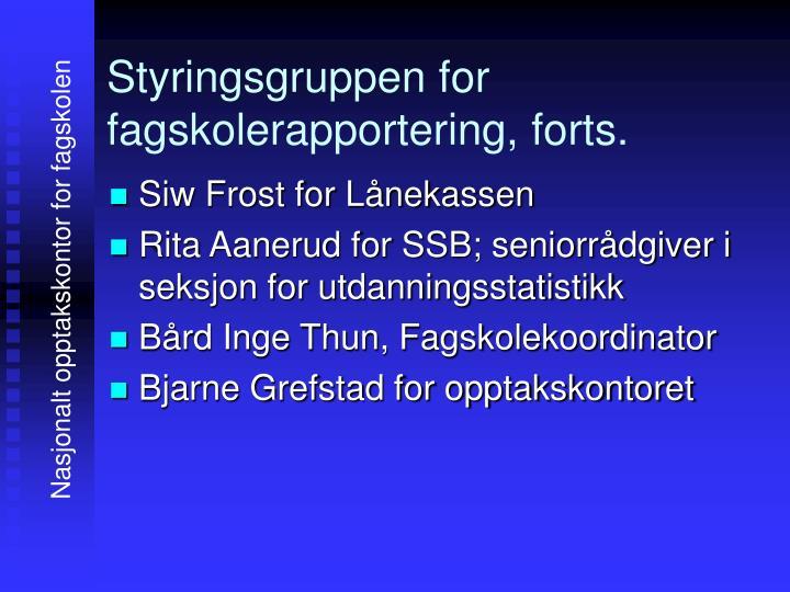 Styringsgruppen for fagskolerapportering, forts.