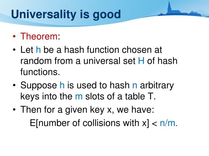 Universality is good