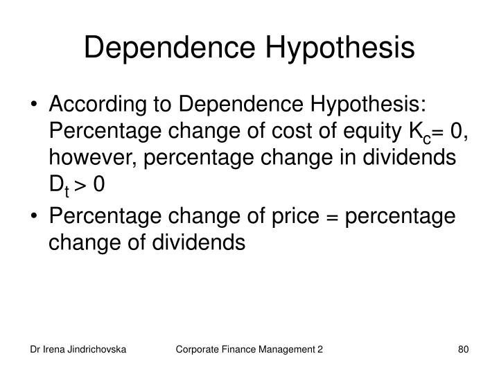 Dependence Hypothesis