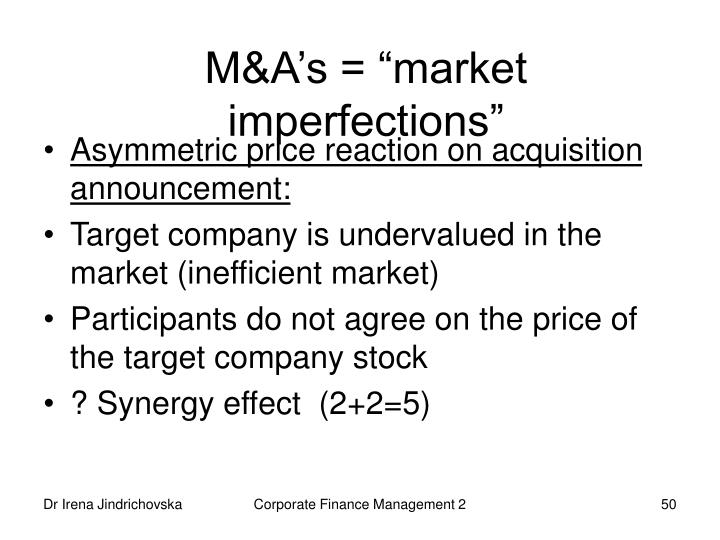 "M&A's = ""market imperfections"""