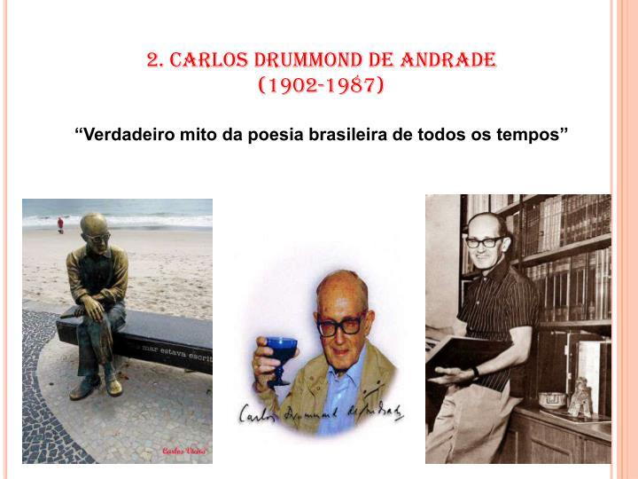 2. CARLOS DRUMMOND DE ANDRADE
