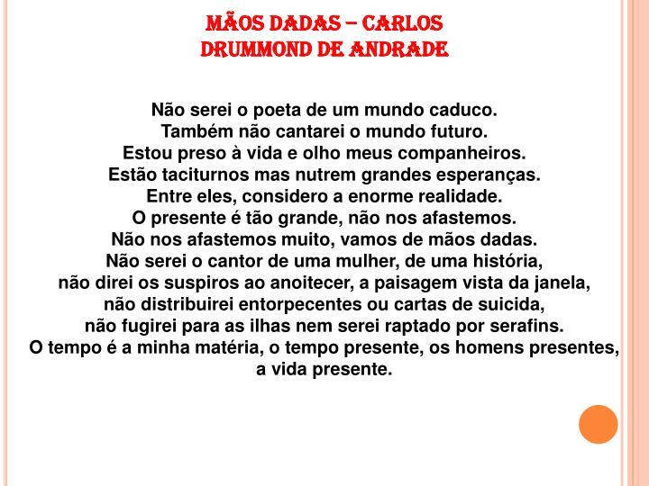 MÃOS DADAS – CARLOS DRUMMOND DE ANDRADE