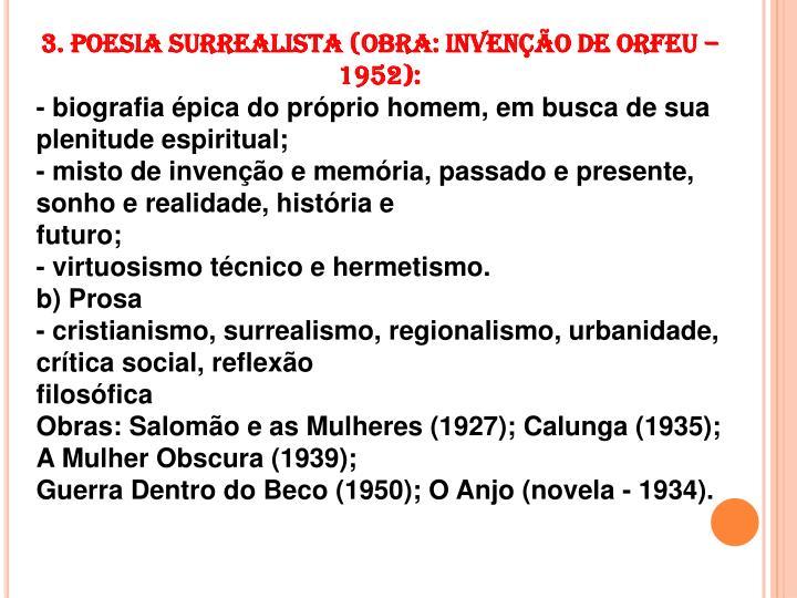 3. Poesia Surrealista (Obra: Invenção de Orfeu – 1952):