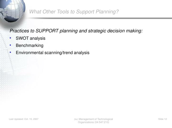 What Other Tools to Support Planning?