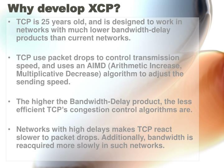 Why develop XCP?