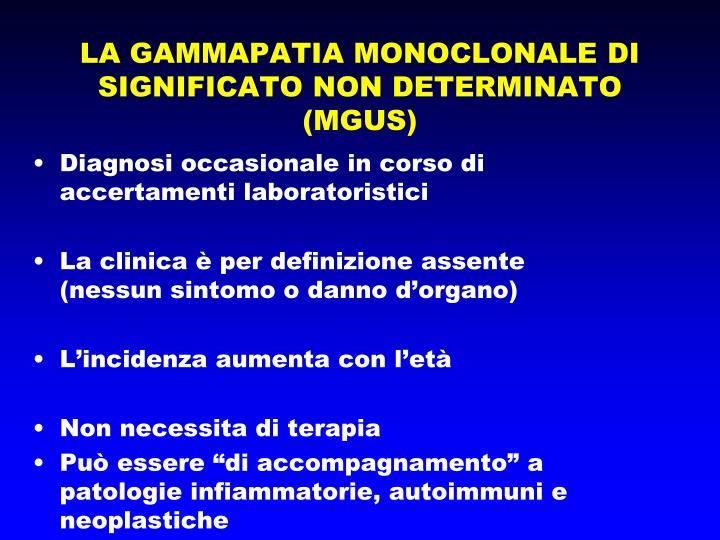 LA GAMMAPATIA MONOCLONALE DI SIGNIFICATO NON DETERMINATO (MGUS)