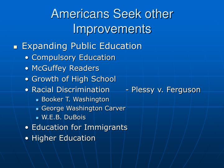 Americans Seek other Improvements