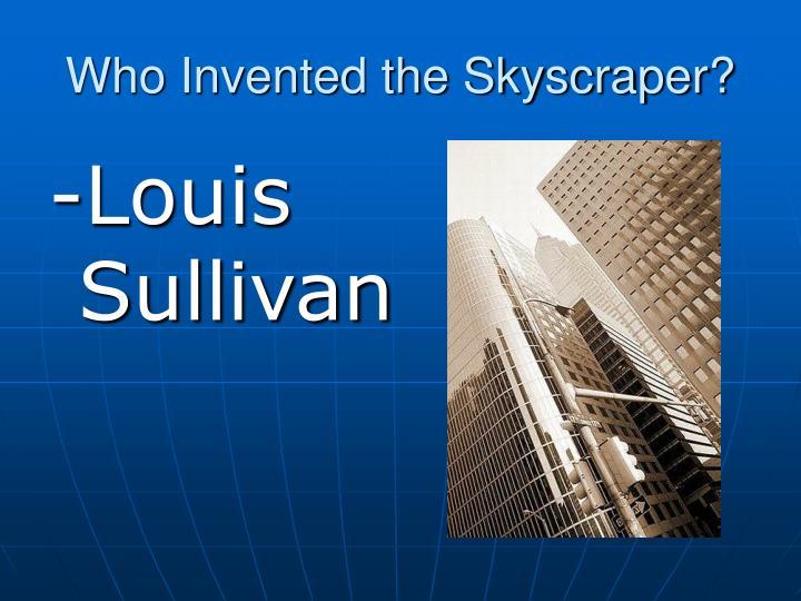 Who Invented the Skyscraper?